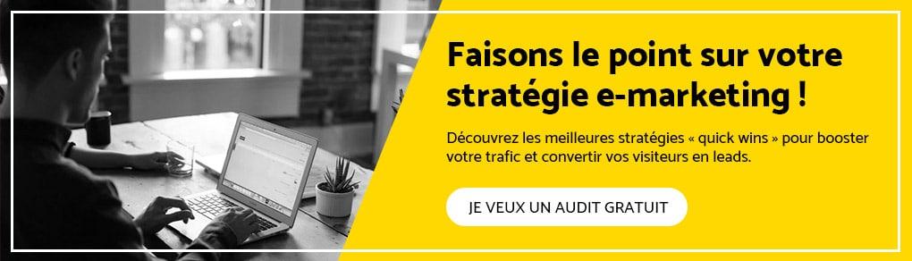 Faisons le point sur votre stratégie e-marketing - Audit gratuit !